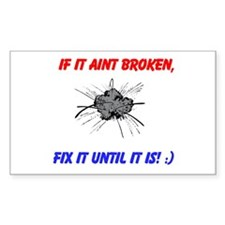 if it aint broken Decal