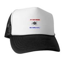 if it aint broken Trucker Hat