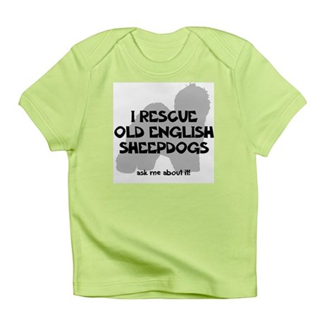 I RESCUE Old English Sheepdogs Infant T-Shirt