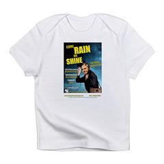 Rain or Shine, WE perform - N Infant T-Shirt
