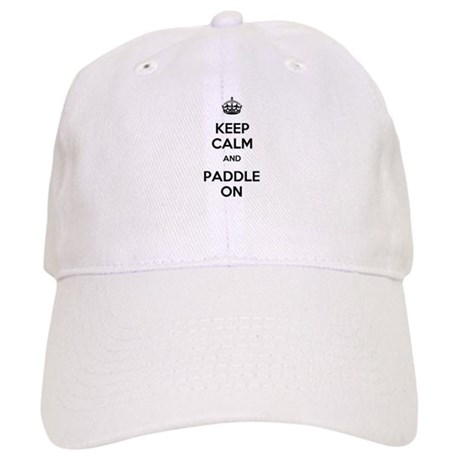 Keep Calm and Paddle On Cap