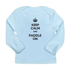 Keep Calm and Paddle On Long Sleeve Infant T-Shirt