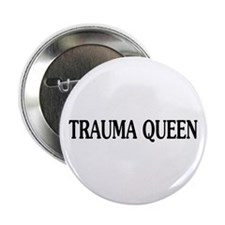 "Trauma Queen 2.25"" Button (100 pack)"
