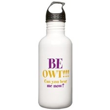 BE OWT!!! Water Bottle