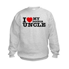 I love My Doctor Uncle Sweatshirt