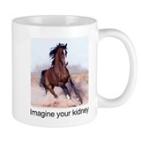 horse imagine your kidney - Coffee Mug