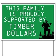Timber Dollars Yard Sign