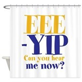 EEE-YIP Shower Curtain