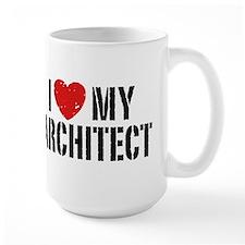 I Love My Architect Mug