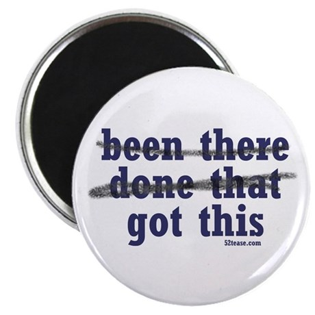 Been There Done That Got This Magnet