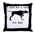 Pointer Personalizable I Bark For A Cure Throw Pil