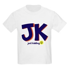 Just Kidding T-Shirt