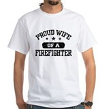 Proud Wife of a Firefighter  Shirt