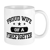 Proud Wife of a Firefighter Small Mug