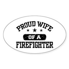 Proud Wife of a Firefighter Decal
