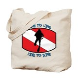 """Dive to Live to Dive"" Tote Bag"