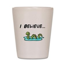 I Believe in the Loch Ness Mo Shot Glass