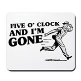 Quitting Time Mousepad