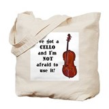 I've Got a Cello Tote Bag