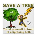 Funny Save a Tree Tile Coaster