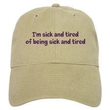 Sick and Tired (Baseball Cap)