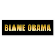 Blame Obama Bumper Sticker