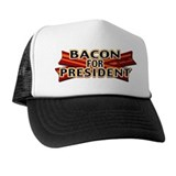 Bacon For President! Trucker Hat