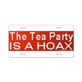 The Tea Party is a Hoax Aluminum License Plate