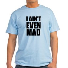 Cute Aint mad T-Shirt