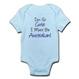 So Cute Must Be Australian Infant Bodysuit