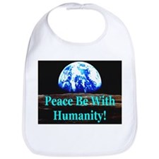 Peace Be With Humanity! Bib