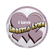 I Love Loretta Lynn Ornament (Round)