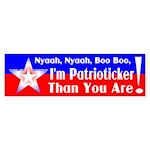Patrioticker than YOU Bumper Sticker