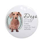 Dogs Make Lives Whole -Dachshund Ornament (Round)