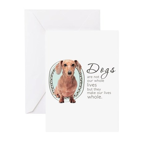 Dogs Make Lives Whole -Dachshund Greeting Cards (P