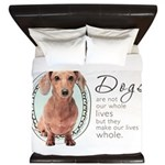 Dogs Make Lives Whole -Dachshund King Duvet
