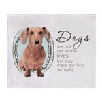 Dogs Make Lives Whole -Dachshund Throw Blanket