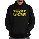 I Love My Bolivian Girlfriend Hoodie