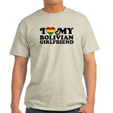 I Love My Bolivian Girlfriend T-Shirt
