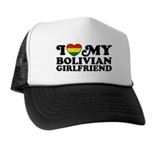 I Love My Bolivian Girlfriend Trucker Hat