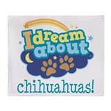 Dream About Chihuahuas Throw Blanket