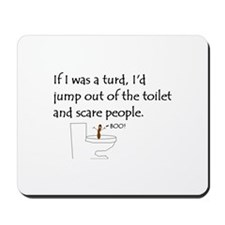 If I was a Turd... Mousepad