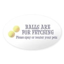 Balls Are For Fetching Decal