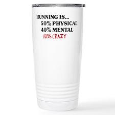 Running is... 50% Physical, 4 Travel Mug