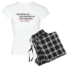 Running is... 50% Physical, 4 Pajamas