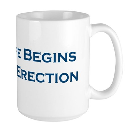 Life Begins At Erection Large Mug