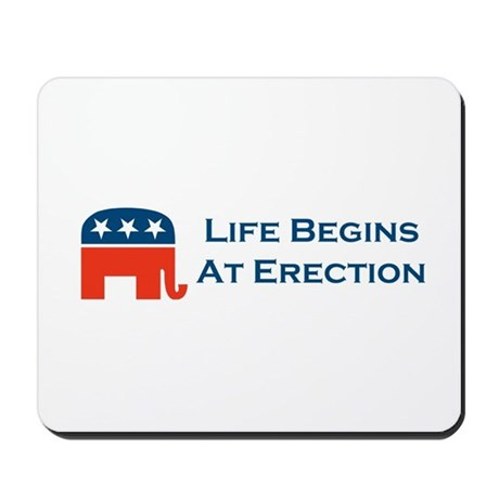 Life Begins At Erection Mousepad