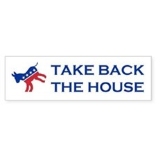 Take Back The House Bumper Sticker