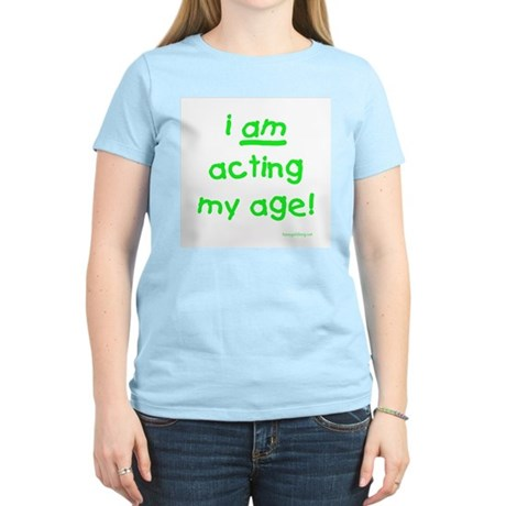 Acting My Age Women's Pink T-Shirt