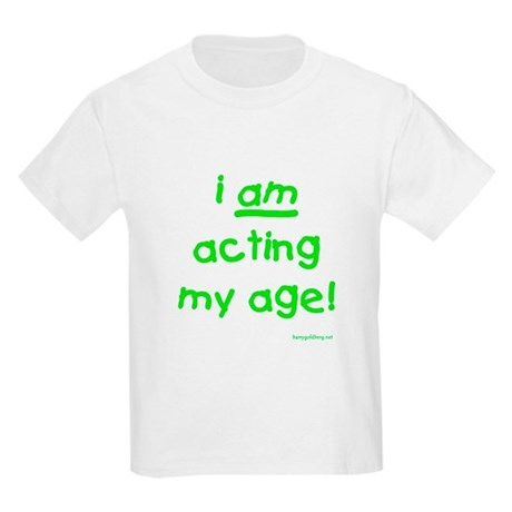 Acting My Age Kids T-Shirt